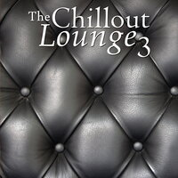 The Chillout Lounge 3 — сборник