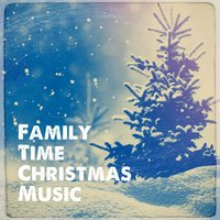 Family Time Christmas Music — Christmas Hits, Christmas Songs, Christmas Carols, Irving Berlin