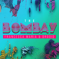 The Bombay — Francesca Maria, Drooid
