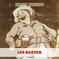 Happy Sounds — Les Baxter