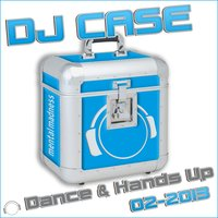 DJ Case Dance & Hands Up: 02-2013 — сборник