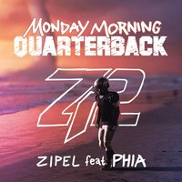 Monday Morning Quarterback — Phia, Zipel