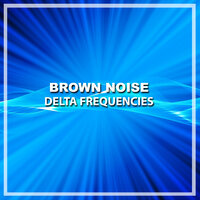 #13 Brown Noise Delta Frequencies — Theta Sounds, Meditation Music Club, Appliances for Meditation, Meditation Music Club, Appliances for Meditation, Theta Sounds