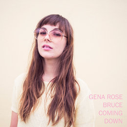 Coming Down — Gena Rose Bruce