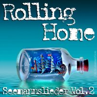 Rolling Home - Seemannslieder Vol. 2 — сборник