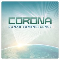 Sonar Luminescene — Corona
