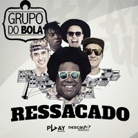 Ressacado — Grupo do Bola