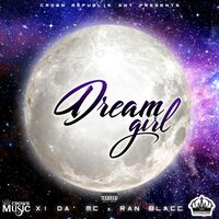 Dream Girl — XI da' MC, Ran Blacc