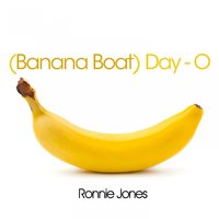 Day-O — Ronnie Jones