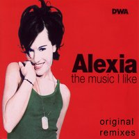 The Music I Like — Alexia