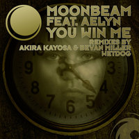 You Win Me — Moonbeam feat. Aelyn