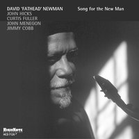 "Song for the New Man — David ""Fathead"" Newman"