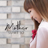 Mother — Sumi Jo
