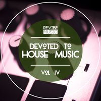 Devoted to House Music, Vol. 4 — сборник