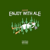 Enjoy with Ale — Goose