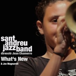 What's New — Joan Chamorro, Sant Andreu Jazz Band, Sant Andreu Jazz Band  &  Joan Chamorro, Joe Magnarelli
