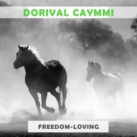 Freedom Loving — Dorival Caymmi