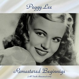 Remastered Beginnigs — Peggy Lee, Benny Goodman