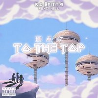 To the Top — Nell, Rc $pitta