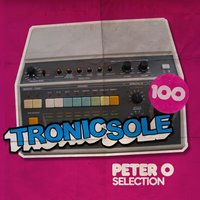 Tronicsole 100: Peter O Selection — сборник
