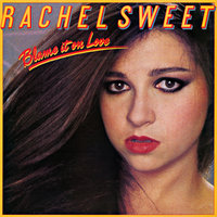 Blame It On Love — Rachel Sweet