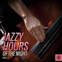 Jazzy Hours of the Night, Vol. 3 — сборник