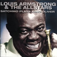 Satchmo Plays King Oliver — Louis Armstrong And The All-Stars