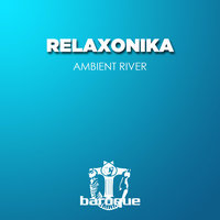 Ambient River — Relaxonika