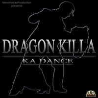 Ka Dance — Dragon Killa