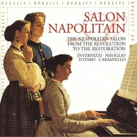 The Neapolitan Salon - From the Revolution to the Restoration — Roberta Invernizzi, Lucia Naviglio, Rosario Totaro, Roberta Invernizzi, Lucia Naviglio, Rosario Totaro