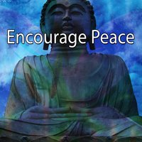 Encourage Peace — Entspannungsmusik