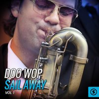 Doo Wop Sail Away, Vol. 1 — сборник