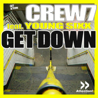 Get Down — Crew 7, Young Sixx