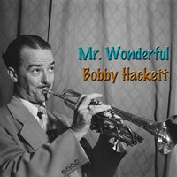 Mr. Wonderful — Bobby Hackett