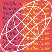 Parallel Lines — Matthieu Faubourg
