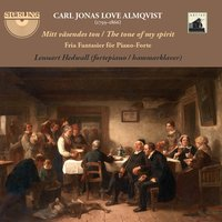 Almquvist: The Tone of my Spirit (Fria Fantasier for Piano-Forte) — Carl Jonas Love Almqvist, Lennart Hedwall