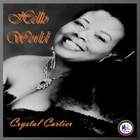 Hello World — Crystal Cartier