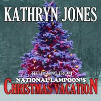 National Lampoon's Christmas Vacation: Christmas Vacation — Kathryn Jones
