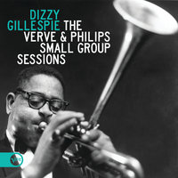 The Verve & Philips Small Group Sessions — Dizzy Gillespie