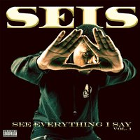 S.E.I.S: See Everything I Say, Vol. 1 — Ramone Jones