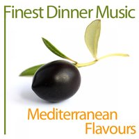 Finest Dinner Music: Mediterranean Flavours — сборник