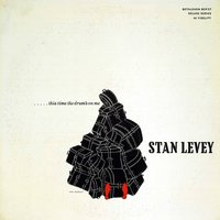 This Time the Drum's On Me — Stan Levey
