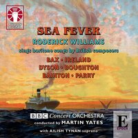 Sea Fever: Songs By British Composers — BBC Concert Orchestra, Roderick Williams