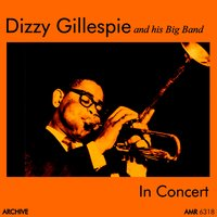In Concert — Dizzy Gillespie and His Big Band