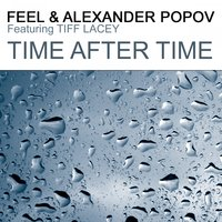 Time After Time (Pt. 1) — Feel & Alexander Popov feat. Tiff Lacey