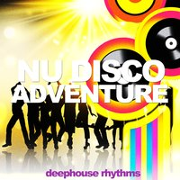 Nu Disco Adventure (Deephouse Rhythms) — сборник