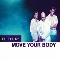 Move Your Body — Eiffel 65