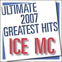 Ultimate 2007 Greatest Hits — Ice MC