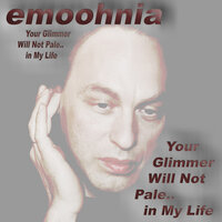 Your Glimmer Will Not Pale.. in My Life — emoohnia