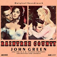 Raintree County — John Green, John Green|The M.G.M. Studio Symphony Orchestra, The M.G.M. Studio Symphony Orchestra